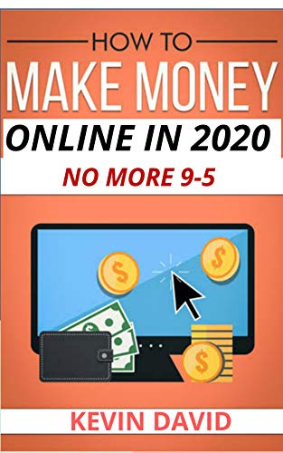 how to make money online in 2020: +25 different ways to make money online in 2020 (English Edition)