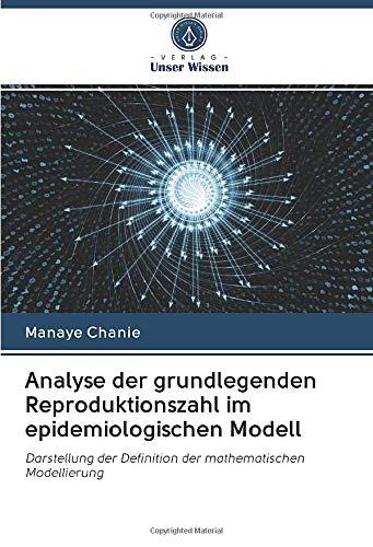 Analyse der grundlegenden Reproduktionszahl im epidemiologischen Modell: Darstellung der Definition der mathematischen Modellierung