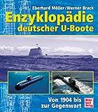 Enzyklopädie deutscher U-Boote: Von 1904 bis zur Gegenwart - Eberhard Möller