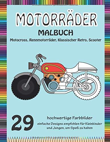 Motorräder Malbuch: Motocross, Rennmotorräder, Classic Retro, Scooter, Chopper und andere Modelle für ein komplettes Motorrad-Farberlebnis. Für alle ... und allen Jungen, die Motorräder lieben