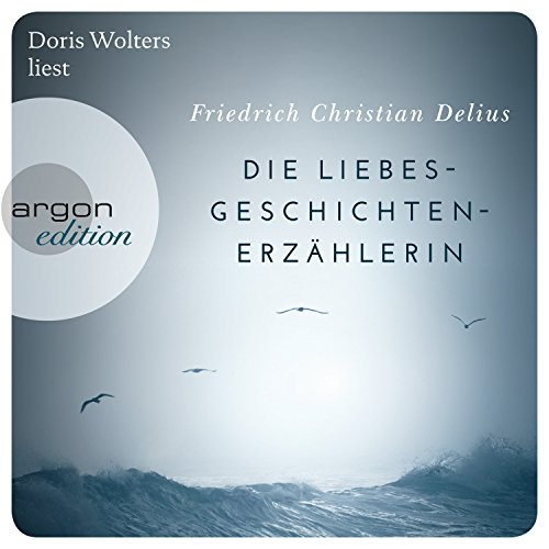 Die Liebesgeschichtenerzählerin                   By:                                                                                                                                 Friedrich Christian Delius                               Narrated by:                                                                                                                                 Doris Wolters                      Length: 4 hrs and 47 mins     Not rated yet     Overall 0.0