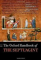 The Oxford Handbook of the Septuagint (Oxford Handbooks)