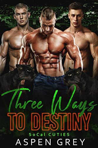 Three Ways to Destiny: An MMM Shifter MPREG Romance (SoCal Cuties Book 5)