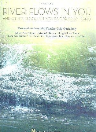 Partition pour piano River Flows In You et autres chansonséloquentes Avec les mélodies les plus populaires de Yiruma, Yann Tiersen, Yanni, Ludovico Einaudi et bien d\'autres Difficulté moyenne