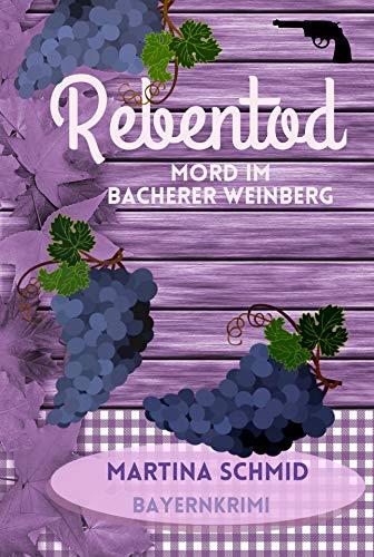 Rebentod: Mord im Bacherer Weinberg. Ein Heimatkrimi aus Bayern (Hinterdobler-Reihe 1)