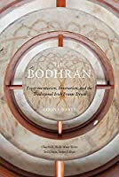 The Bodhrán: Experimentation, Innovation, and the Traditional Irish Frame Drum (Charles K. Wolfe Music)