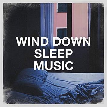 Wind Down Sleep Music