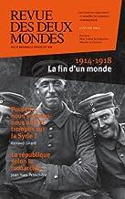 Revue des Deux Mondes janvier 2014: 1914-1918 La fin d'un monde
