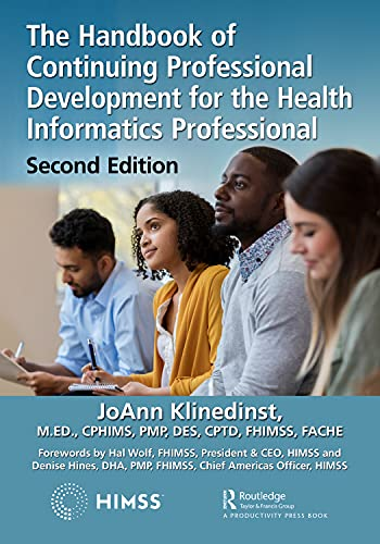 The Handbook of Continuing Professional Development for the Health Informatics Professional (HIMSS B