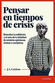 Pensar en tiempos de crisis par J.A. Cardona