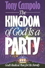 Best tony campolo the kingdom of god is a party Reviews