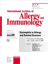 Eosinophils in Allergy and Related Diseases: Workshop, Tokyo, June 2003: Proceedings. Supplement Issue: International Archives of Allergy and Immunology 2004, Vol. 134, Suppl. 1