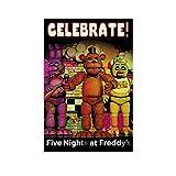 Póster de Fnaf Five Nights at Freddy's Celebrate Poster Pintura decorativa en lienzo para pared, para sala de estar, dormitorio, 30 x 45 cm