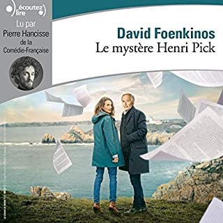 Le mystère Henri Pick                   De :                                                                                                                                 David Foenkinos                               Lu par :                                                                                                                                 Pierre Hancisse                      Durée : 6 h et 23 min     135 notations     Global 3,9