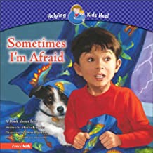 Sometimes I'm Afraid: A Book about Fear (Helping Kids Heal)