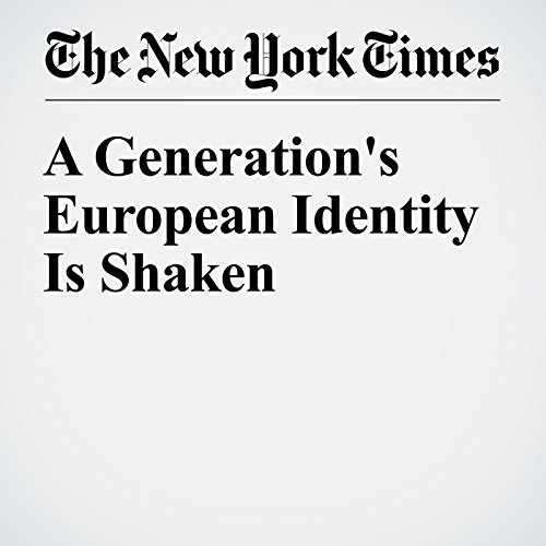 A Generation's European Identity Is Shaken cover art