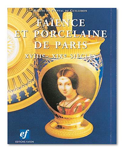 Porcelaine et Faïence de Paris du XVIIIe au XIXe siècles