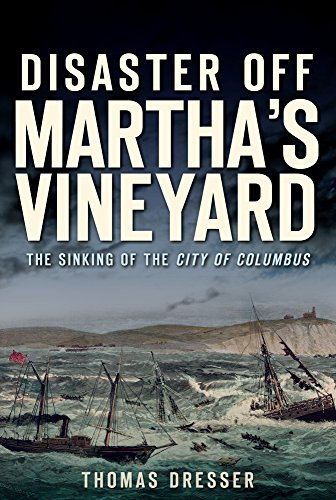 Disaster Off Martha's Vineyard: The Sinking of the City of Columbus (English Edition)