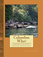 Columbus Who?: DISCUSSION OF PRE-COLUMBIAN VISITATIONS OF OLD WORLD CULTURES  And the Political, Economic, and Sociological Factors  Which Suppressed Its Acceptance