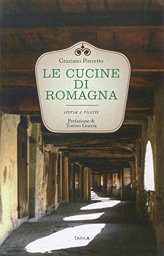 Le cucine di Romagna. Storia e ricette