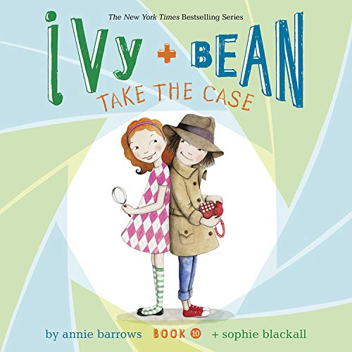 Ivy & Bean Take the Case (Book 10) cover art
