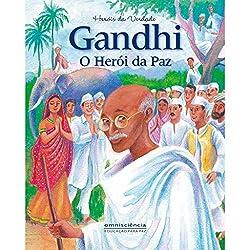Gandhi - O Heroi Da Paz