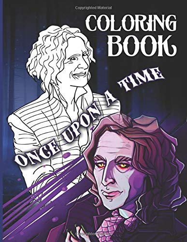 Once Upon A Time Coloring Book: Once Upon A Time Amazing Coloring Books For Adults, Teenagers With Newest Unofficial Images