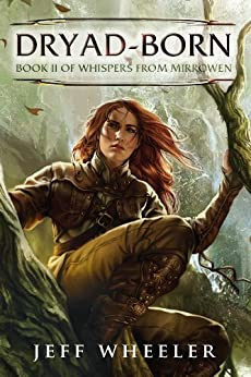 Dryad-Born (Whispers from Mirrowen Book 2) by [Jeff Wheeler]