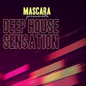 Mascara Presents Deep House Sensation