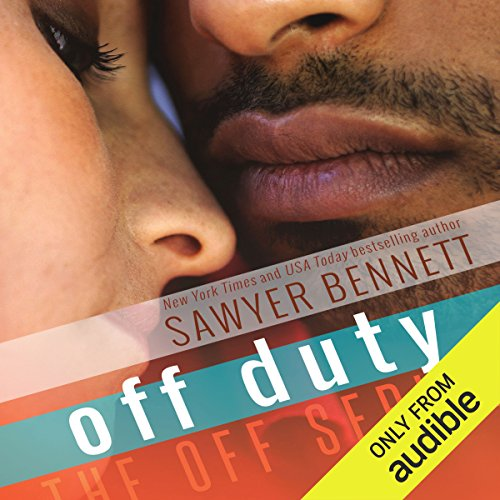 Off Duty                   By:                                                                                                                                 Sawyer Bennett                               Narrated by:                                                                                                                                 Charlotte North,                                                                                        Matthew Holland                      Length: 2 hrs     1 rating     Overall 4.0