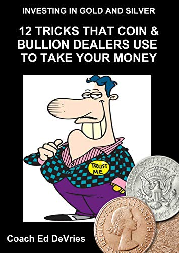 Savers Do Not Have to Be Losers - INVESTING IN GOLD, SILVER AND OTHER PRECIOUS METALS - get the best price!: HOW TO AVOID THE TOP 12 TRICKS THAT COIN & ... Education Series Book 11) (English Edition)