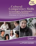 Cultural Competency Skills for Psychologists, Psychotherapists, and Counselling Professionals: For Caring Across Cultures