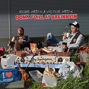Dunk Foill Av Breinnvin (feat. Roar Med H & Victor Med K)