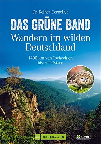 Wandern in Deutschland – Das grüne Band - Wandern im wilden Deutschland. 1400 km von Tschechien bis zur Ostsee. 60 Etappen entlang der innerdeutschen Grenze. Mit GPS-Tracks zum Download.