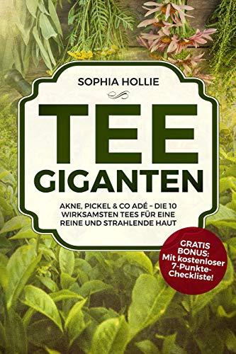 Tee - Giganten: Akne, Pickel & Co adé – Die 10 wirksamsten Tees für eine reine und strahlende Haut