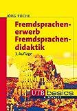 Fremdsprachenerwerb - Fremdsprachendidaktik (utb basics, Band 2691)