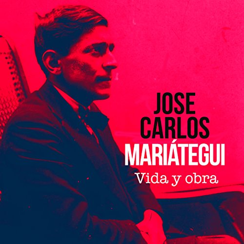 José Carlos Mariátegui [Spanish Edition] audiobook cover art
