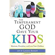 The Temperament God Gave Your Kids: Motivate, Discipline, and Love Your Children