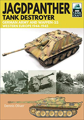 Jagdpanther Tank Destroyer: German Army and Waffen-SS, Western Europe, 1944–1945 (TankCraft) (English Edition)
