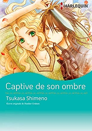 Captive De Son Ombre:Harlequin Manga (French Edition)