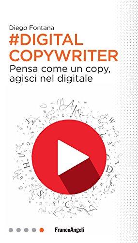 Digital copywriter. Pensa come un copy, agisci nel digitale