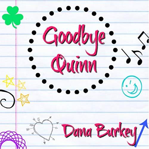 Goodbye Quinn Audiobook By Dana Burkey cover art