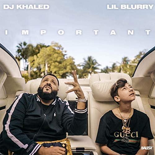 DJ Khaled & Lil Blurry