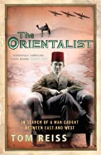 The Orientalist: In Search of a Man Caught Between East and West New edition by Reiss, Tom (2006) Paperback