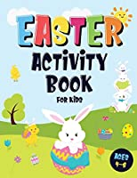 Easter Activity Book For Kids Ages 4-8: Incredibly Fun Easter Puzzle Book - For Hours of Play! - I Spy, Mazes, Coloring Pages, Connect The Dots & Much More