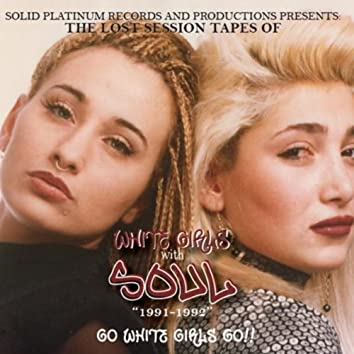 The Lost Session Tapes of White Girls With Soul (1991-1992)