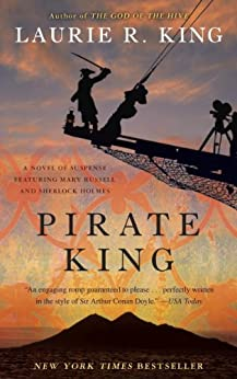 Pirate King (with bonus short story Beekeeping for Beginners): A novel of suspense featuring Mary Russell and Sherlock Holmes by [Laurie R. King]