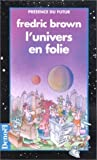 L'univers en folie - Denoël