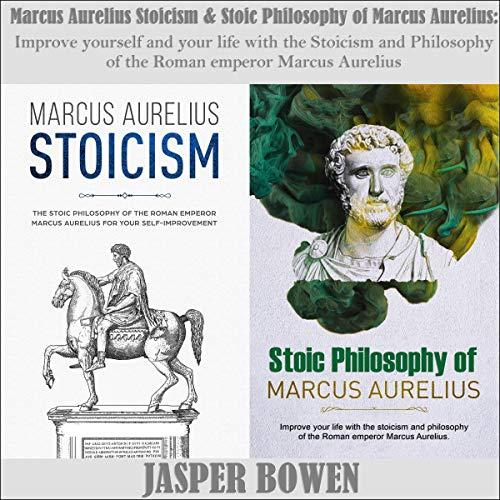 Marcus Aurelius Stoicism and Stoic Philosophy of Marcus Aurelius cover art