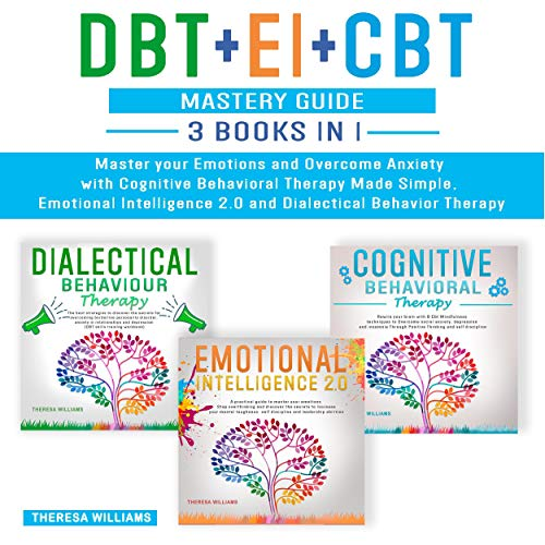 DBT + EI + CBT Mastery Guide Audiobook By Theresa Williams cover art